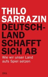 """Der Stein des Anstoßes: """"Deutschland schafft sich ab."""" Quelle: DVA Verlag"""