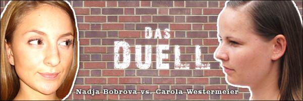 Das Duell: Nadja Bobrova versus Carola Westermeier