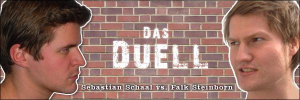 Das Duell: Sebastian Schaal versus Falk Steinborn