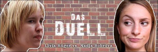 Das Duell: Livia versus Nadja