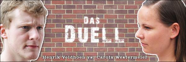 Das Duell: Henrik versus Carola