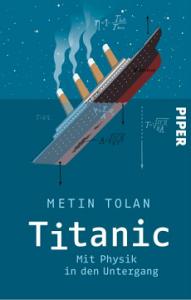 """In seinem Buch untersucht Professor Tolan vor allem den Kinofilm """"Titanic"""". Sein Fazit: Überraschend realitätsnah! Bild: Piper Verlag"""