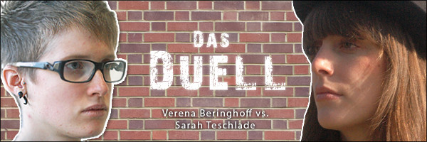Duell Verena vs Sarah