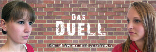 Das Duell - Hannah vs. Lena