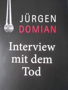 Interview mit dem Tod ist das dritte Buch von Jürgen Domian.