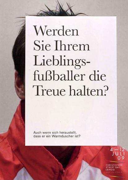 Der Christopher Street Day in Leipzig lenkte 2009 durch eine Plakatkampagne die Aufmerksamkeit auf Homophobie im Fußball. Foto: Plakatkampagne CSD Leipzig 2009