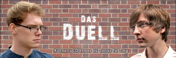 Das Duell: Kornelius vs. Jonas
