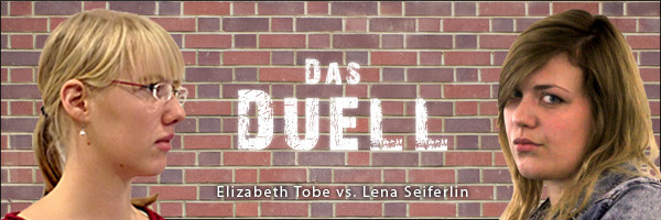 Da Duell: Elizabeth Thobe vs. Lena Seiferlin