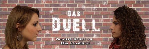 Duell: Alia Khaddour gegen Vanessa Reske