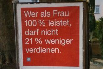 Wahlplakat der SPD: Wer als Frau 100% leistet, darf nicht 21% weniger verdienen.